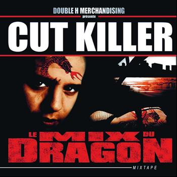 Cut Killer - Le mix du dragon (Double H Merchandising présente Cut Killer [Explicit])