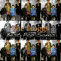 The Troggs - Best Pop Songs