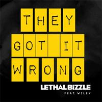 Lethal Bizzle - They Got It Wrong (Explicit)