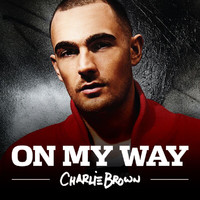 Charlie Brown - On My Way