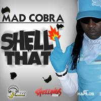 Mad Cobra - Shell That - Single