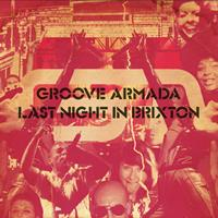 Groove Armada - Last Night in Brixton