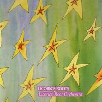 Licorice Roots - Licorice Roots Orchestra