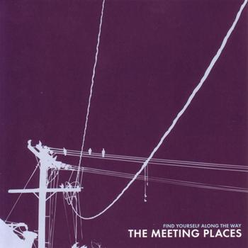 The Meeting Places - Find Yourself Along The Way