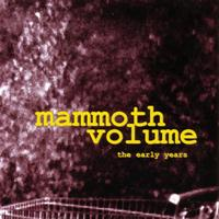 Mammoth Volume - Early Years
