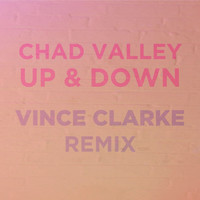 Chad Valley - Up & Down (Vince Clarke Remix) - Single