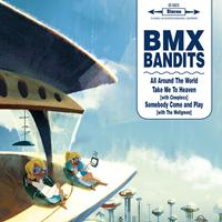 BMX Bandits - All Around The World