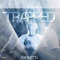 Bruts - Trapped
