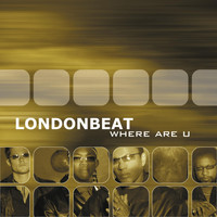 Londonbeat - Where Are U