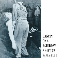 Barry Blue - Dancin' On A Saturday Night '89