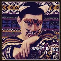 Sweet Baboo - If I Died…