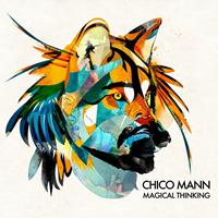 Chico Mann - Magical Thinking
