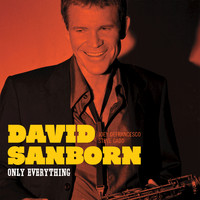David Sanborn - Only Everything (Bonus Track Version)