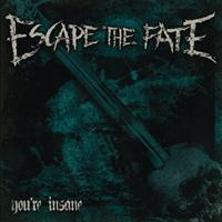 Escape The Fate - You're Insane