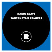 Radio Slave - Tantakatan Remixes
