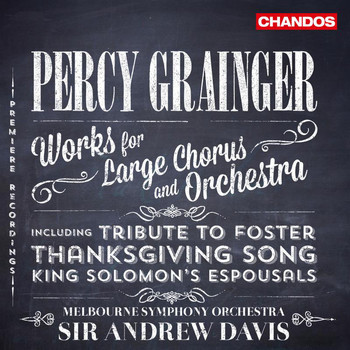 Andrew Davis - Grainger: Works for Large Chorus and Orchestra