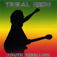Tribal Seeds - Youth Rebellion