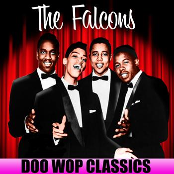 The Falcons - Doo Wop Classics
