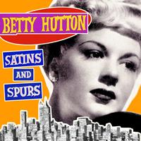 Betty Hutton - Satins and Spurs