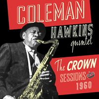Coleman Hawkins Quintet - The Crown Sessions 1960