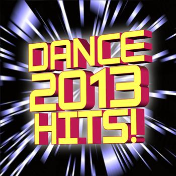Ultimate Dance Hits - Dance 2013 Hits!