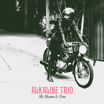 Alkaline Trio - My Shame Is True [Deluxe Edition]