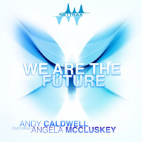 Andy Caldwell - We Are the Future (feat. Angela McCluskey)