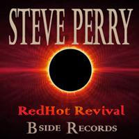 Steve Perry - Redhot Revival
