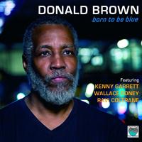 Donald Brown - Born to Be Blue