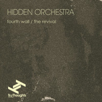 Hidden Orchestra - Fourth Wall / The Revival