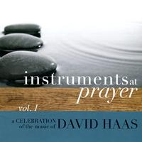 David Haas - Instruments at Prayer, Vol. 1