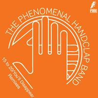 The Phenomenal Handclap Band - 15 to 20 / You'll Disappear Remixes