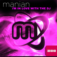 Manian - I'm in Love with the DJ