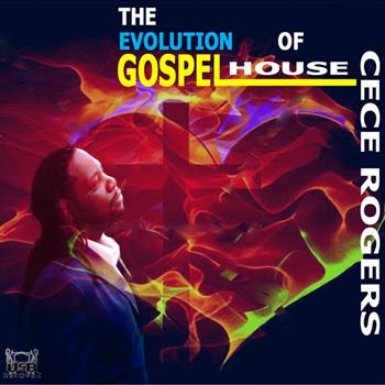 CeCe Rogers - The Evolution of Gospel House