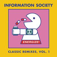 Information Society - Energize! Classic Remixes, Vol. 1