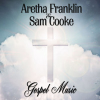 Aretha Franklin & Sam Cooke - Gospel Music