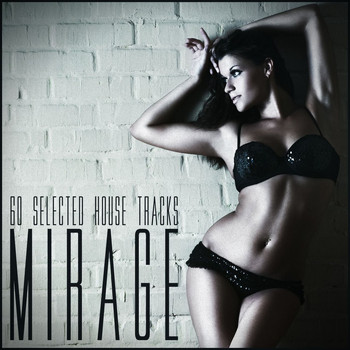 Various Artists - Mirage: 60 Selected House Tracks