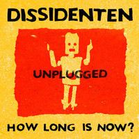 Dissidenten - How Long Is Now? (Unplugged Live)