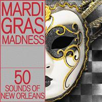 Various Artists - Mardi Gras Madness: 50 Sounds of New Orleans