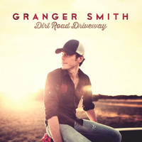Granger Smith - Dirt Road Driveway