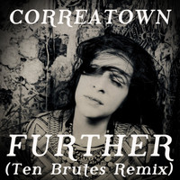 Correatown - Further (Ten Brutes Remix)