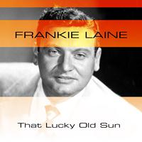 Frankie Lane - That Lucky Old Sun