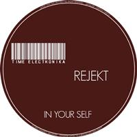 Rejekt - In Your Self