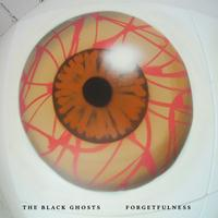 The Black Ghosts - Forgetfulness