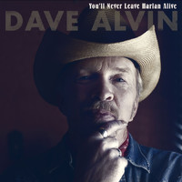 Dave Alvin - You'll Never Leave Harlan Alive - Single