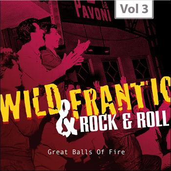 Various Artists - Wild and Frantic - Rock 'n' Roll, Vol. 3