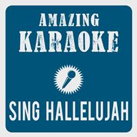 Amazing Karaoke - Sing Hallelujah (Karaoke Version) (Originally Performed By Dr. Alban)