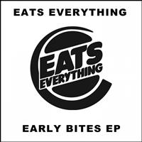 Eats Everything - Early Bites EP