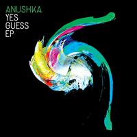 Anushka - Yes Guess EP