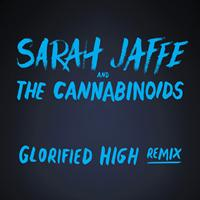 Sarah Jaffe - Glorified High (The Cannabinoids Remix)